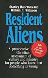 img - for Resident Aliens: A Provocative Christian Assessment of Culture and Ministry for People Who Know that Something is Wrong book / textbook / text book