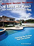 I Love My Pool!: Abridged - The Perfect Pool In Five Easy Steps (Romantic America Book 27)