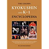 The Golden Kyokushin and K-1 Encyclopediaby Willem Brunekreef