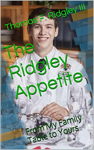The Ridgley Appetite: From My Family Table to Yours by Thomas F. Ridgley III