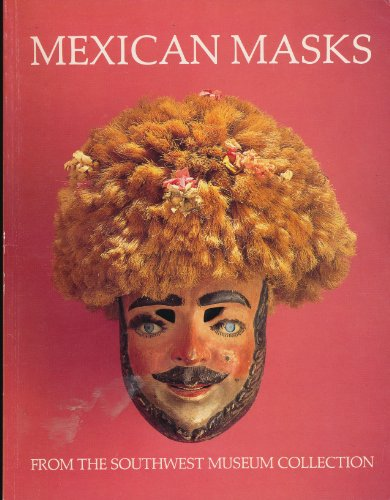 mexican-masks-from-the-southwest-museum-collection-masterkey-volume-62-numbers-2-3-summer-fall-1988