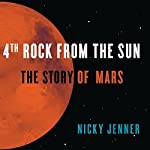 4th Rock from the Sun: The Story of Mars | Nicky Jenner