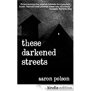 These Darkened Streets: Collected Stories