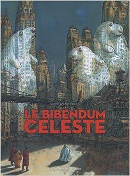 Nicolas de Cr�cy - Le Bibendum C�leste Int�grale