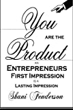 img - for You Are The Product: An Entrepreneurs First Impression is a Lasting Impression book / textbook / text book