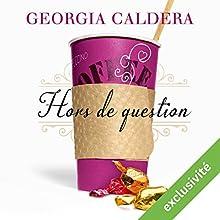 Hors de question | Livre audio Auteur(s) : Georgia Caldera Narrateur(s) : Benoît Berthon, Francine Baudelot