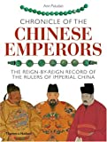 img - for Chronicle of the Chinese Emperors: The Reign-by-Reign Record of the Rulers of Imperial China (Chronicles) book / textbook / text book