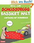 Scheidregg bassiert halt!: Cartoons...