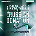 The Russian Donation: Dr. Hoffman, Book 1 (       UNABRIDGED) by Christoph Spielberg Narrated by Michael Page