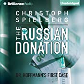 The Russian Donation: Dr. Hoffman, Book 1 | [Christoph Spielberg]