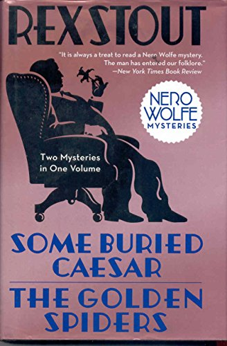 Nero Wolfe Mysteries: Some Buried Caesar; The Golden Spiders
