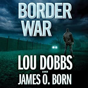 Border War | [Lou Dobbs, James O. Born]