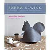 Zakka Sewing: 25 Japanese Projects for the Household: 25 Cute Projects from Japan (Stc Craft)by Therese Laskey
