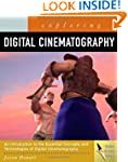 Exploring Digital Cinematography (Des...