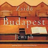 img - for Jewish Budapest by Raj, Tamas, Laszlo, Lugosi Lugo (2007) Hardcover book / textbook / text book