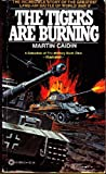 Tigers Are Burning (0523418167) by Martin Caidin