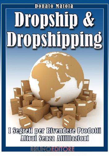 Dropship & Dropshipping (Italian Edition)