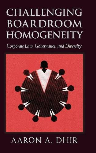 Challenging Boardroom Homogeneity: Corporate Law, Governance, and Diversity