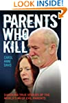 Parents Who Kill - Shocking True Stor...