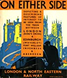 London & North Eastern Railway On Either Side, 1939: The Train Between London King's Cross & Edinburgh Waverley, Fort William, Inverness & Aberdeen (Old House)