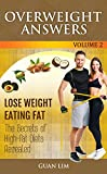 Overweight Answers - Lose Weight Eating Fat: The Secrets of Ketogenic Diet Revealed