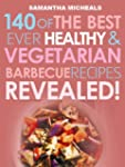 Barbecue Cookbook: 140 Of The Best Ev...