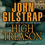 High Treason: A Jonathan Grave Thriller, Book 5 (       UNABRIDGED) by John Gilstrap Narrated by Basil Sands