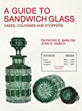 img - for Guide to Sandwich Glass Vases Colognes and Stoppers (The glass industry in Sandwich) (Vol.3) book / textbook / text book