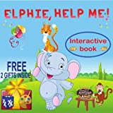 An Interactive  Book: ELPHIE, HELP ME! (Lessons for Children  from Animals about: Self - Esteem,Values, Friendship & Social Skills. Book 1)