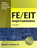 img - for M. R. Lindeburg PE's FE/EIT Sample Examinations(FE/EIT Sample Examinations, 2nd Edition [Paperback])(2006) book / textbook / text book