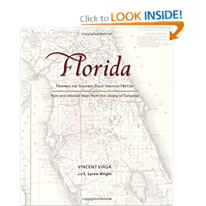 Florida: Mapping the Sunshine State through History: Rare and Unusual Maps from the Library of Congress... by Vincent Virga and E. Lynne Wright