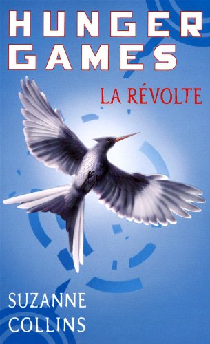 Hunger Games 3/LA Revolte (French Edition)