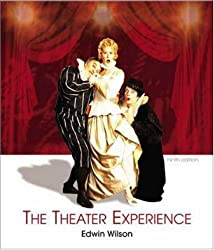 The Theater Experience w and Theater Goers Guide by Wilson Edwin