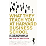 What They Teach You at Harvard Business School: My Two Years Inside the Cauldron of Capitalismby Philip Delves Broughton