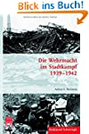 Die Wehrmacht im Stadtkampf 1939 - 19...