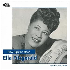 ella fitzgerald how high the moon music. Black Bedroom Furniture Sets. Home Design Ideas