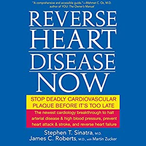 Reverse Heart Disease Now: Stop Deadly Cardiovascular Plaque Before It's Too Late | [Stephen Sinatra]