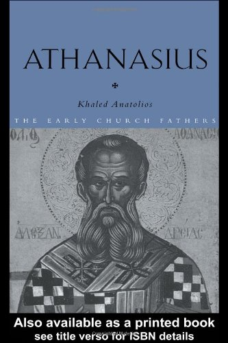 Athanasius (The Early Church Fathers)