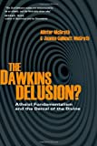 The Dawkins Delusion?: Atheist Fundamentalism and the Denial of the Divine (Veritas Books) (0830837213) by McGrath, Alister