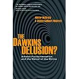 The Dawkins Delusion?: Atheist Fundamentalism and the Denial of the Divine (Veritas Books) ~ Alister E. McGrath