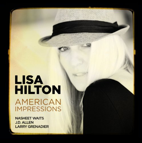 "Pianist/Composer/Producer Lisa Hilton Releases New Recording ""American Impressions"""