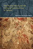 The Native Mind and the Cultural Construction of Nature (Life and Mind: Philosophical Issues in Biology and Psychology) (0262514087) by Atran, Scott