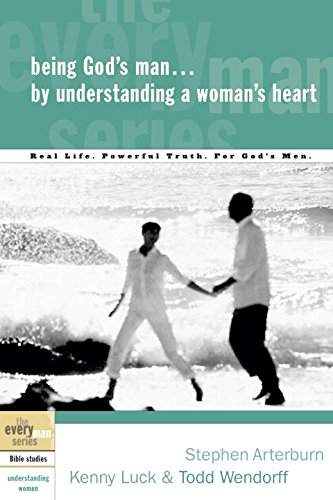 Being God's Man by Understanding a Woman's Heart (Every Man Bible Studies)