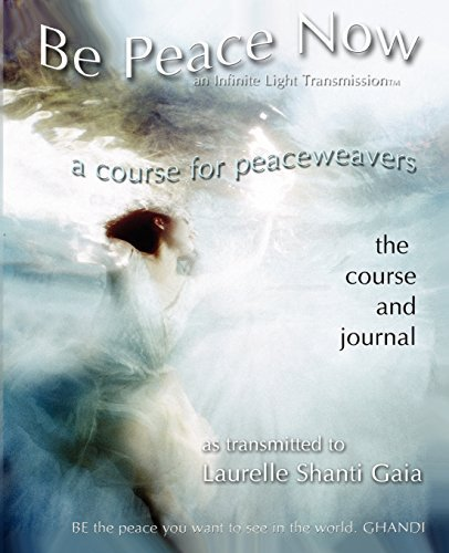 Be Peace Now by Laurelle Shanti Gaia (2003-06-21)