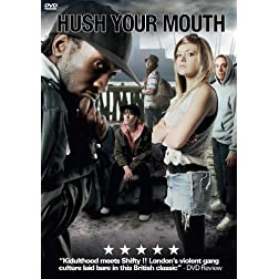 Hush Your Mouth