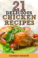 21 Delicious chicken recipes: For simple weeknight dining (Tasty and simple recipes for weeknight dining)