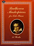 Beethoven Masterpieces for Solo Piano: 25 Works (Dover Music for Piano)