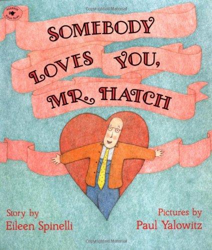 Somebody Loves You, Mr. Hatch