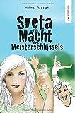 Sveta und die Macht des Meisterschlüssels: Das Buch mit sieben Siegeln