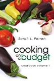 Cooking on a Budget: Cookbook Volume I